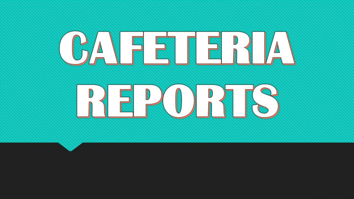 CAFETERIA REPORTS.jpg