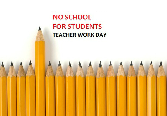 Teacher Work Day / Student Holiday